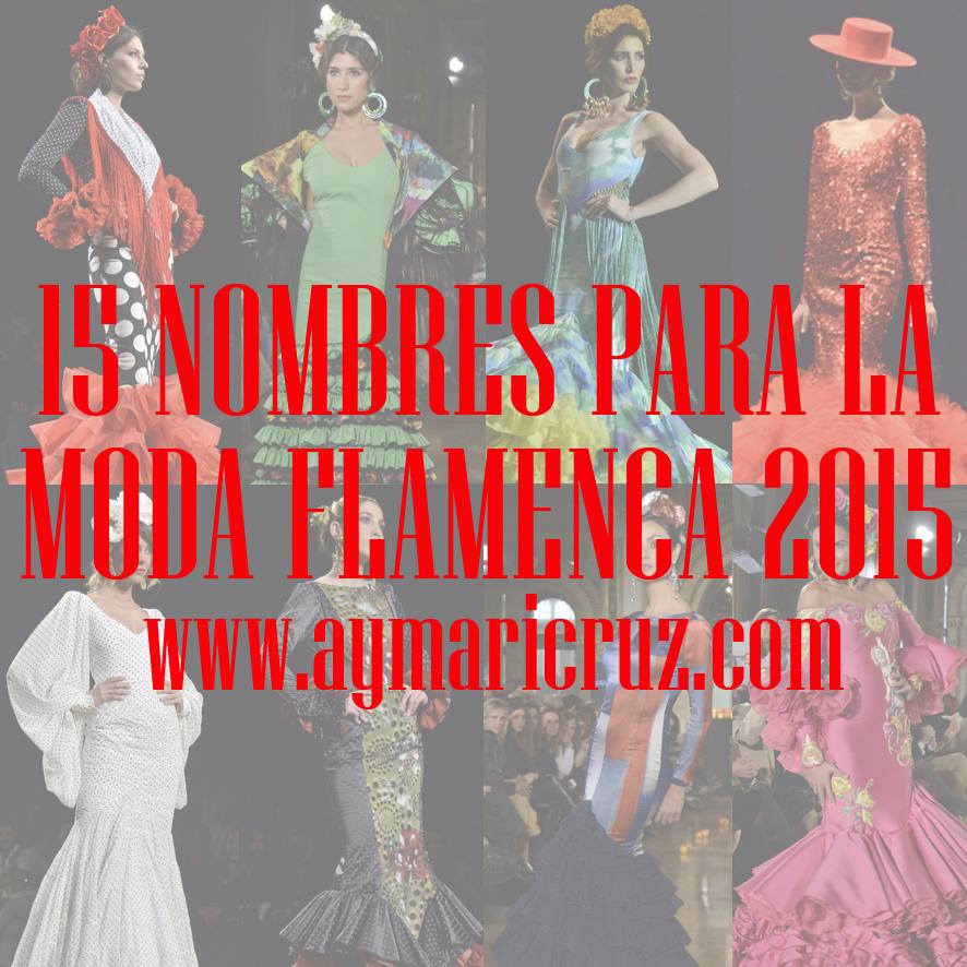 Moda Flamenca 2015: Quince nombres a tener en cuenta