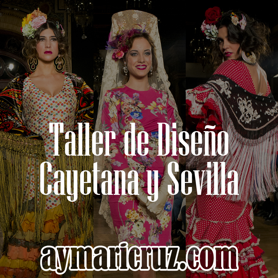 We Love Flamenco 2015. Taller de Diseño: Cayetana y Sevilla