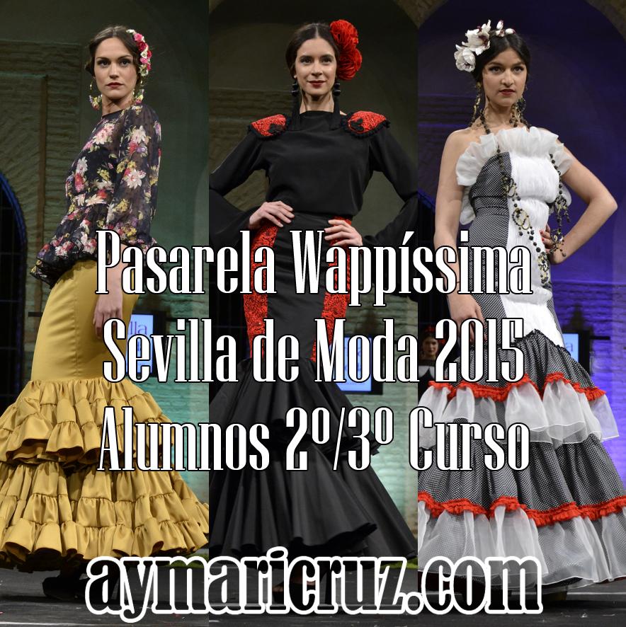 Pasarela Wappíssima – Sevilla de Moda 2015. Colectivo 2º/3º Curso