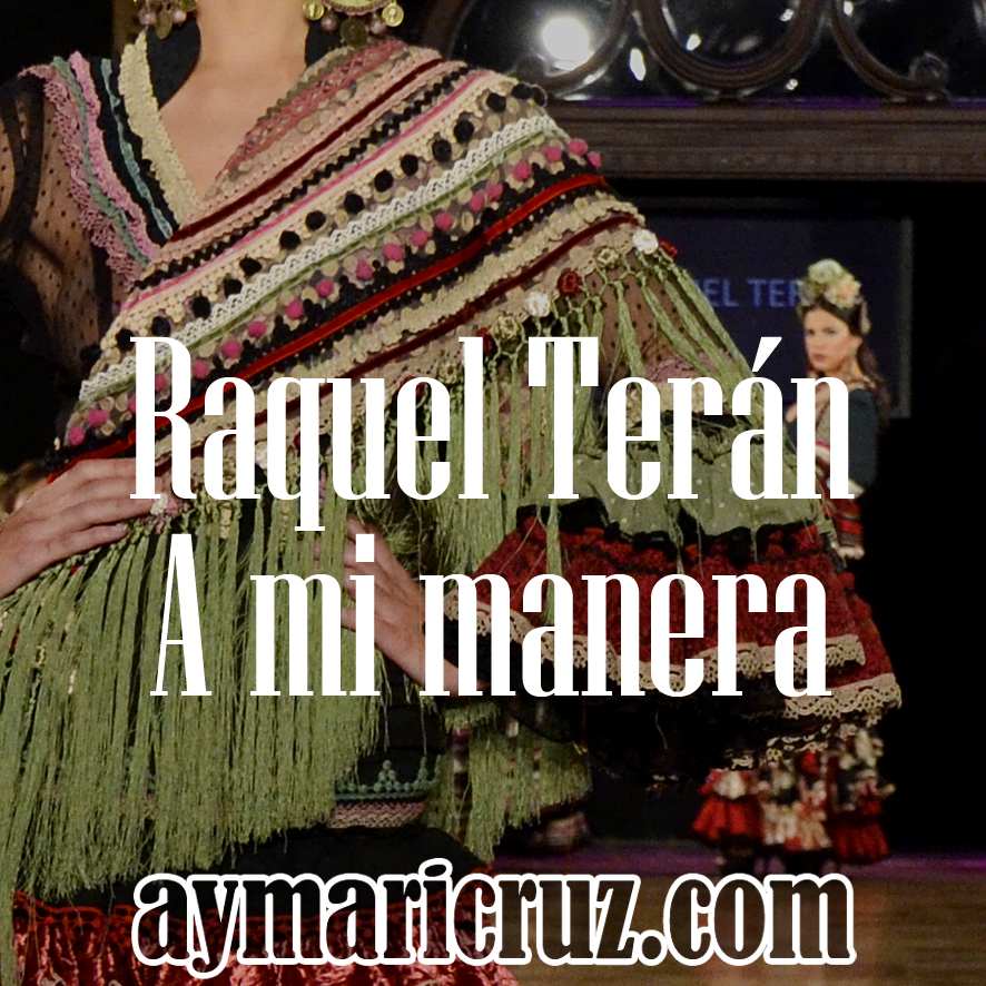 We Love Flamenco 2015. Raquel Terán: A mi manera